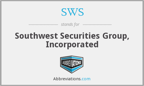 SWS - Southwest Securities Group, Inc.