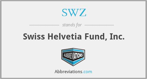 SWZ - Swiss Helvetia Fund, Inc.