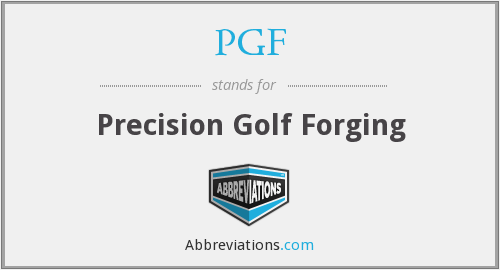 PGF - Precision Golf Forging