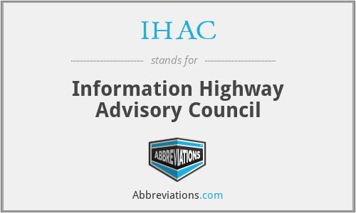 IHAC - Information Highway Advisory Council