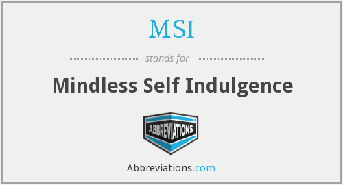 MSI - Mindless Self Indulgence