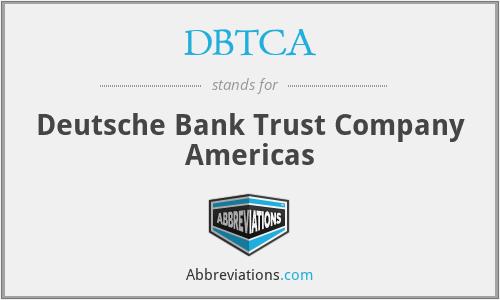DBTCA - Deutsche Bank Trust Company Americas