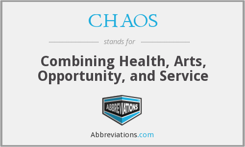 CHAOS - Combining Health Arts Opportunity And Service
