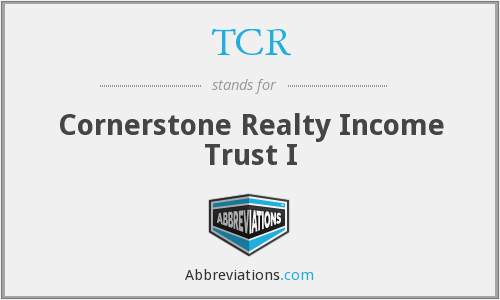 TCR - Cornerstone Realty Income Trust I