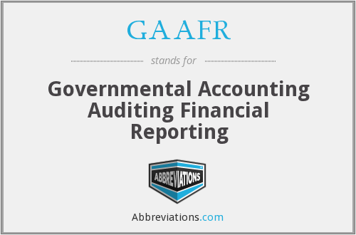 GAAFR - Governmental Accounting Auditing Financial Reporting