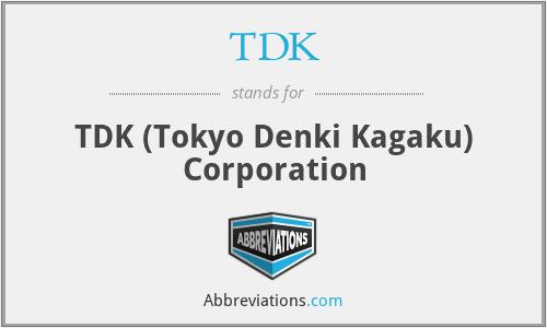 TDK - TDK (Tokyo Denki Kagaku) Corporation