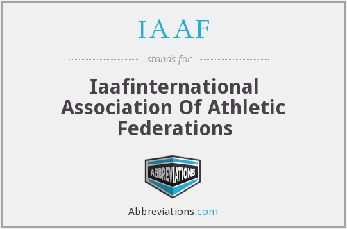 IAAF - Iaafinternational Association Of Athletic Federations