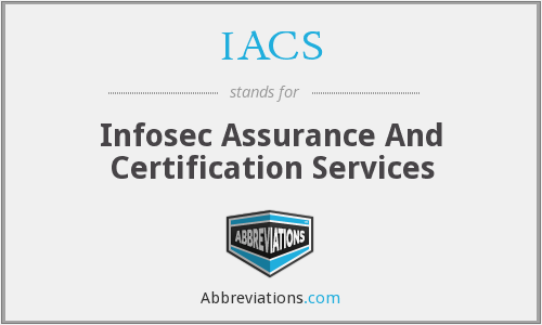 IACS - Infosec Assurance And Certification Services