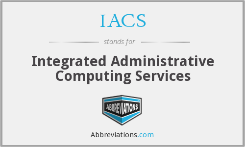 IACS - Integrated Administrative Computing Services