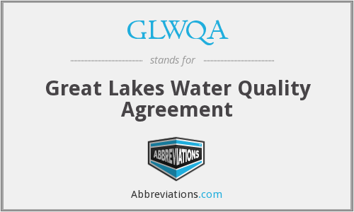 GLWQA - Great Lakes Water Quality Agreement