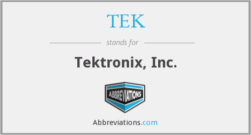 TEK - Tektronix, Inc.