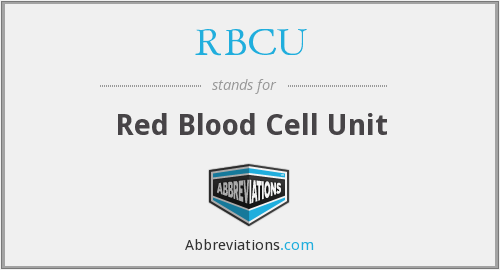 RBCU - Red Blood Cell Unit