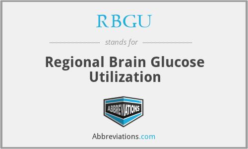 RBGU - Regional Brain Glucose Utilization