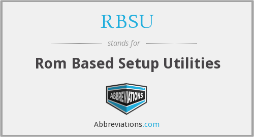 RBSU - Rom Based Setup Utilities