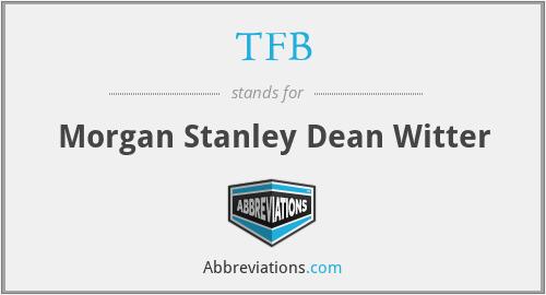 TFB - Morgan Stanley Dean Witter