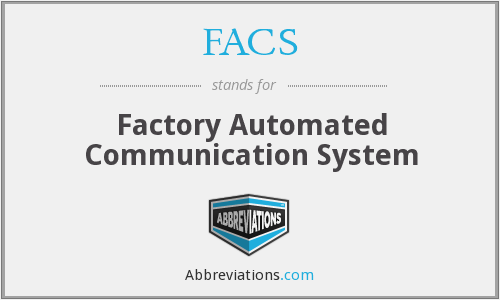 FACS - Factory Automated Communication System