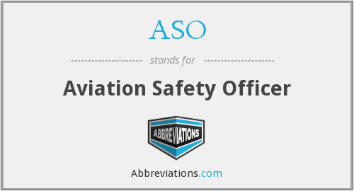 ASO - Aviation Safety Officer