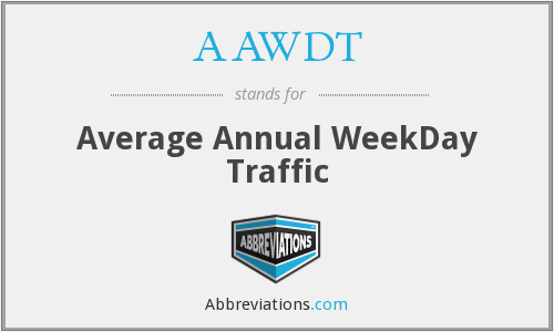 AAWDT - Average Annual WeekDay Traffic