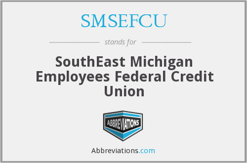 What does SMSEFCU stand for?