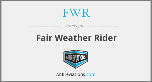 FWR - Fair Weather Rider