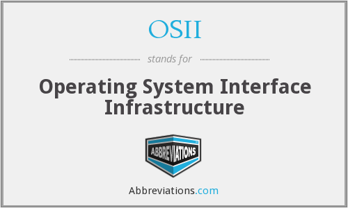 OSII - Operating System Interface Infrastructure