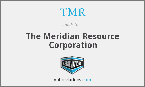 TMR - The Meridian Resource Corporation