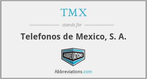 TMX - Telefonos de Mexico, S. A.