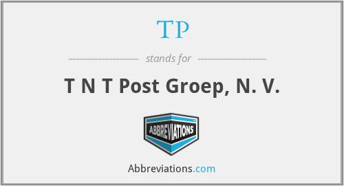 TP - T N T Post Groep, N. V.