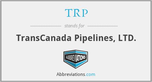 TRP - TransCanada Pipelines, LTD.