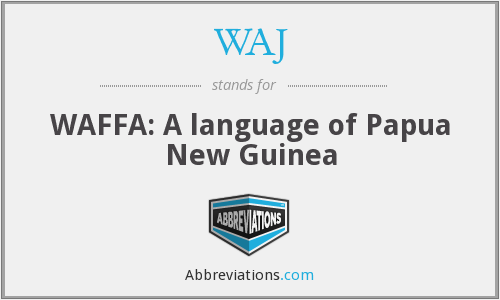 WAJ - WAFFA: A language of Papua New Guinea