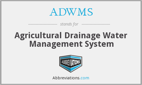 ADWMS - Agricultural Drainage Water Management System