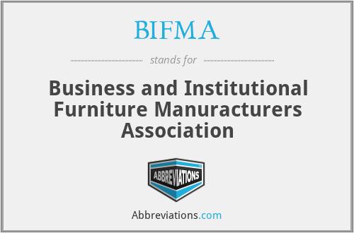 BIFMA - Business and Institutional Furniture Manuracturers Association