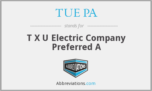 TUE PA - T X U Electric Company Preferred A