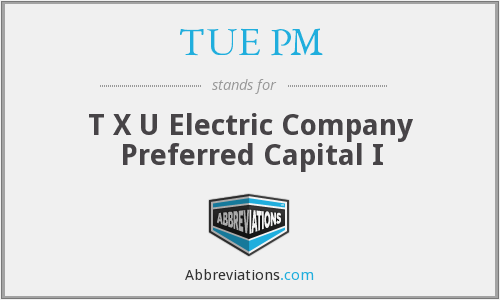 TUE PM - T X U Electric Company Preferred Capital I