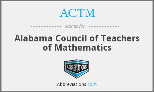 ACTM - Alabama Council of Teachers of Mathematics