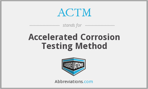 ACTM - Accelerated Corrosion Testing Method