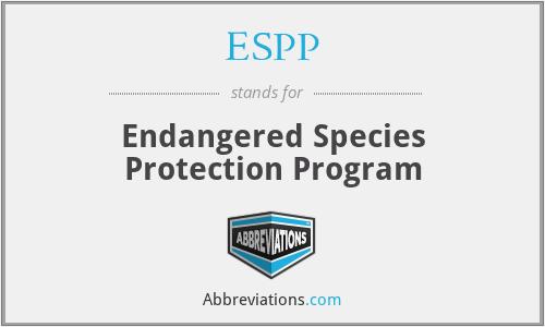 ESPP - Endangered Species Protection Program
