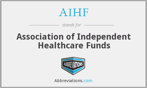 AIHF - Association of Independent Healthcare Funds