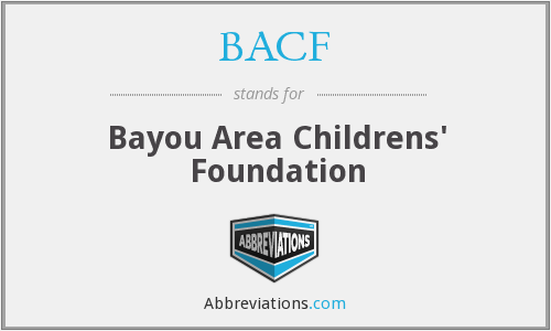 BACF - Bayou Area Childrens' Foundation