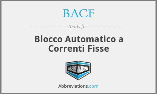 BACF - Blocco Automatico a Correnti Fisse