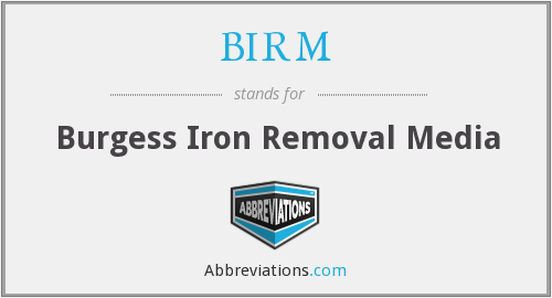 BIRM - Burgess Iron Removal Media
