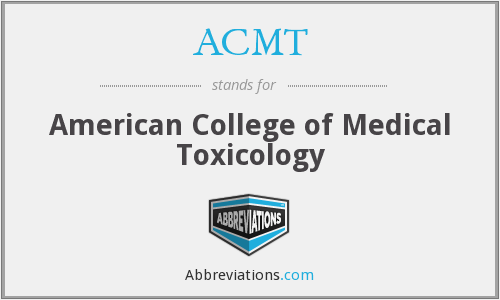 ACMT - American College of Medical Toxicology