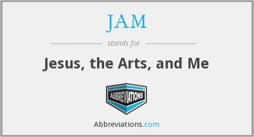JAM - Jesus, the Arts, and Me