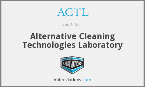 ACTL - Alternative Cleaning Technologies Laboratory