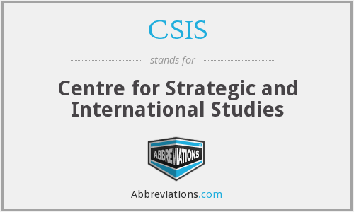 CSIS - Centre for Strategic and International Studies
