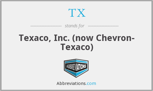 TX - Texaco, Inc. (now Chevron- Texaco)