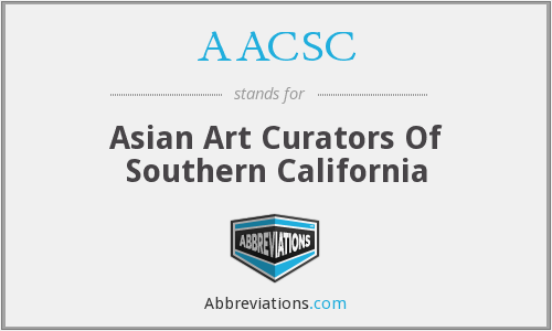 AACSC - Asian Art Curators Of Southern California