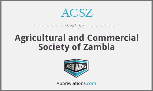 ACSZ - Agricultural and Commercial Society of Zambia