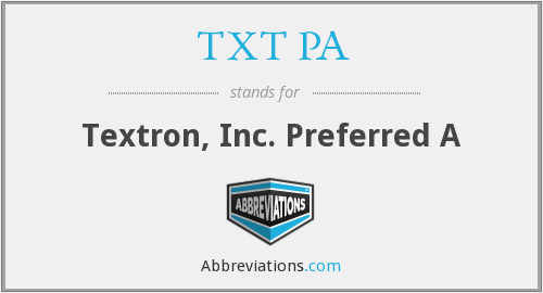 TXT PA - Textron, Inc. Preferred A