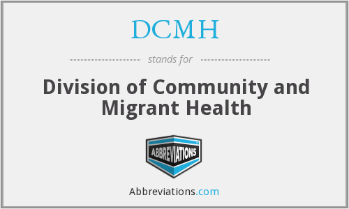 DCMH - Division of Community and Migrant Health